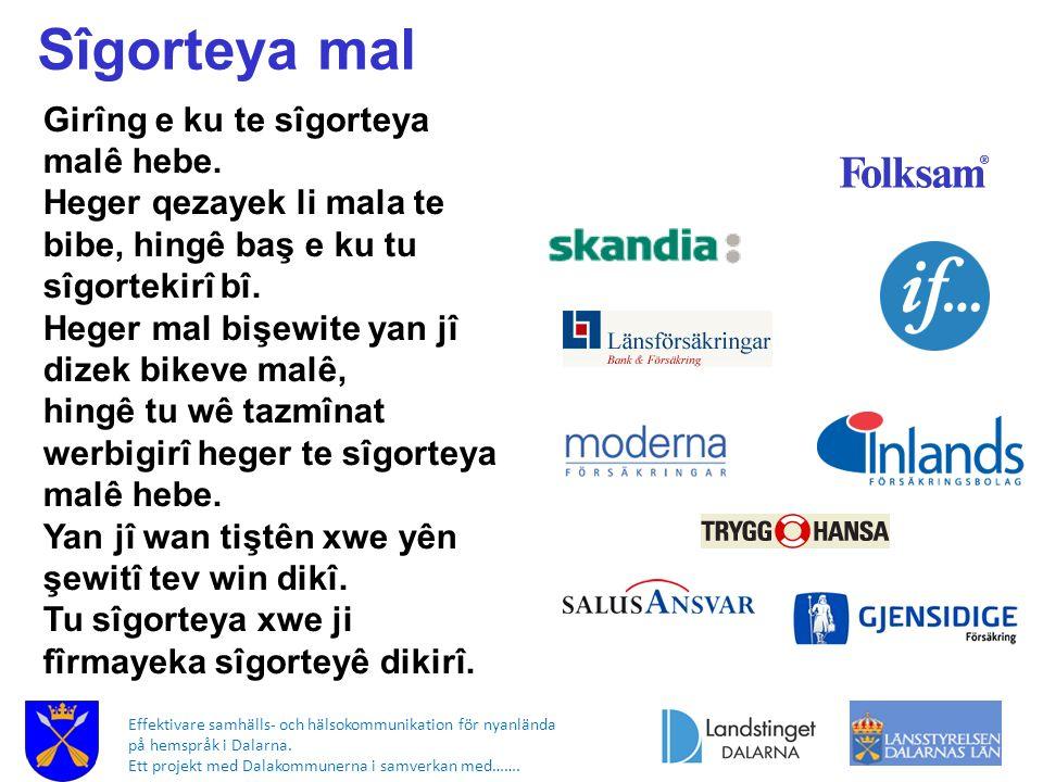 Effektivare samhälls- och hälsokommunikation för nyanlända på hemspråk i Dalarna. Ett projekt med Dalakommunerna i samverkan med……. Sîgorteya mal Girî
