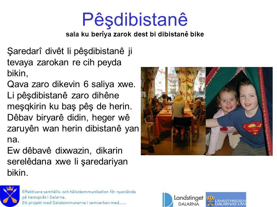 Pêşdibistanê sala ku berîya zarok dest bi dibistanê bike Foton: Östersunds kommun Effektivare samhälls- och hälsokommunikation för nyanlända på hemspråk i Dalarna.