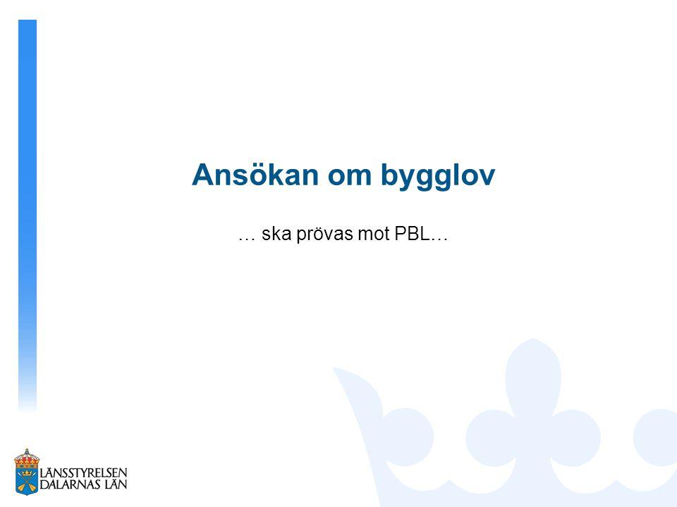 Vad säger plan- och bygglagen (PBL).