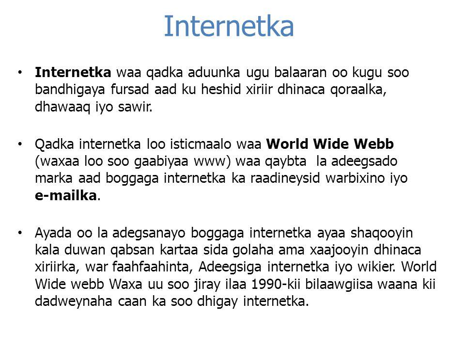 A) Darta internetka Ka raadi hoyga internetka beesha caalamka.