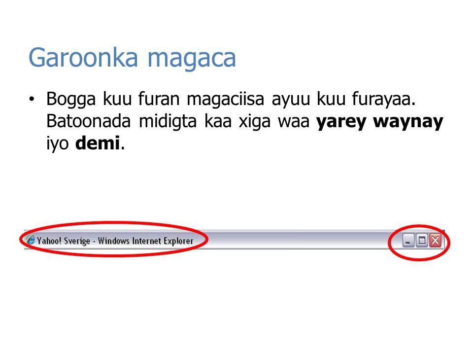 Ka soo dabaco boggaga hoyga internetka Marka aad internetka ku jirtid waxaaa laga yaabaa in aad warbixin kala soo baxdid.
