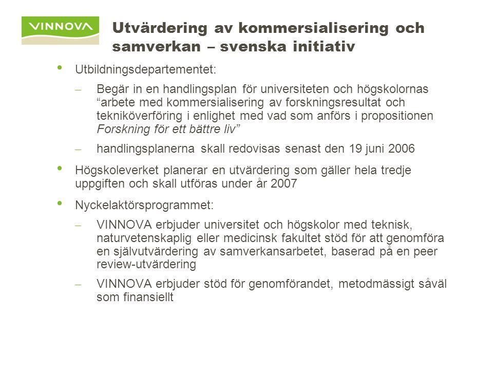 Utvärdering av kommersialisering och samverkan – svenska initiativ Utbildningsdepartementet: – Begär in en handlingsplan för universiteten och högskol