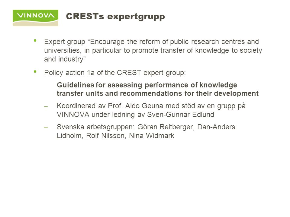 """CRESTs expertgrupp Expert group """"Encourage the reform of public research centres and universities, in particular to promote transfer of knowledge to s"""