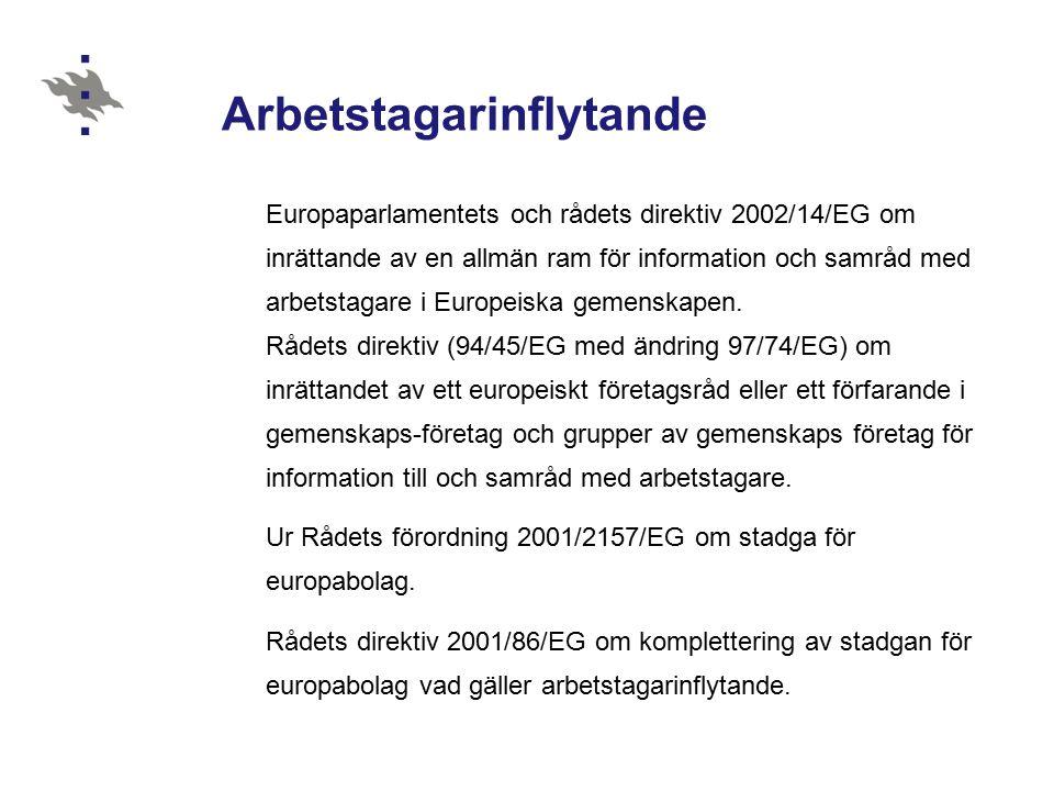 Arbetstagarinflytande Europaparlamentets och rådets direktiv 2002/14/EG om inrättande av en allmän ram för information och samråd med arbetstagare i Europeiska gemenskapen.