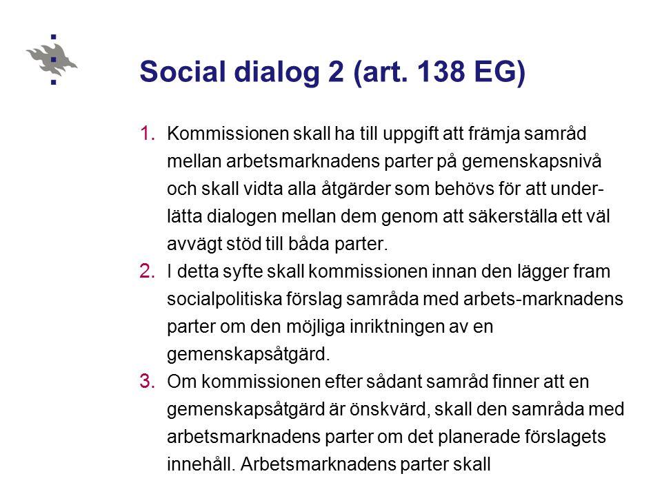 Social dialog 2 (art. 138 EG) 1.