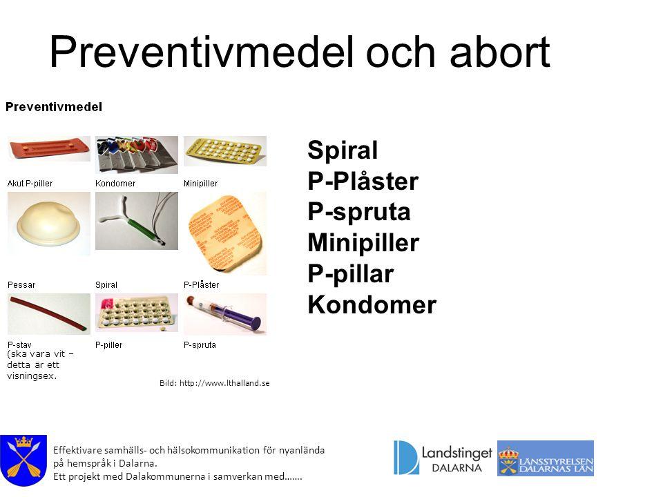 Effektivare samhälls- och hälsokommunikation för nyanlända på hemspråk i Dalarna. Ett projekt med Dalakommunerna i samverkan med……. Preventivmedel och