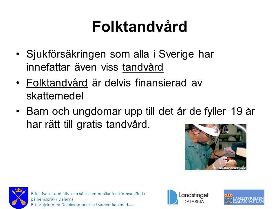 Folktandvård Sjukförsäkringen som alla i Sverige har innefattar även viss tandvård Folktandvård är delvis finansierad av skattemedel Barn och ungdomar