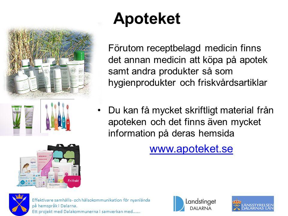 Förutom receptbelagd medicin finns det annan medicin att köpa på apotek samt andra produkter så som hygienprodukter och friskvårdsartiklar Du kan få m