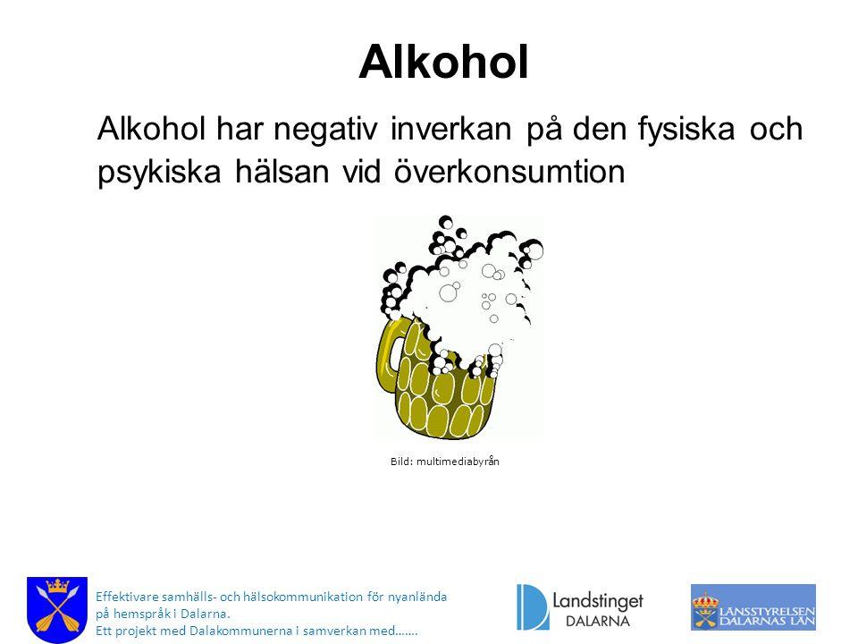 Alkohol Alkohol har negativ inverkan på den fysiska och psykiska hälsan vid överkonsumtion Bild: multimediabyrån Effektivare samhälls- och hälsokommun