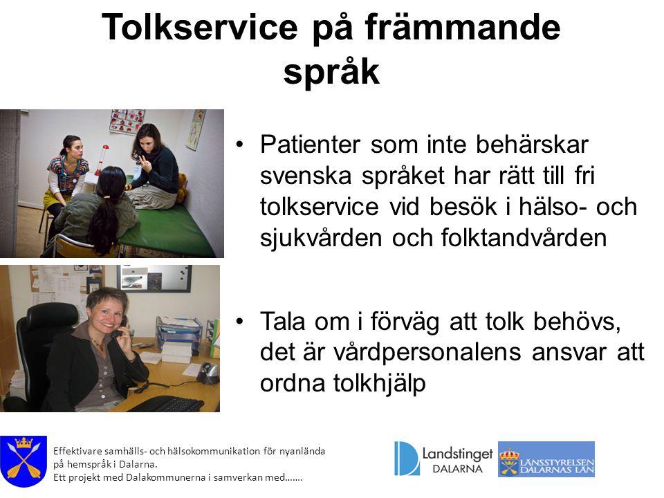 Effektivare samhälls- och hälsokommunikation för nyanlända på hemspråk i Dalarna. Ett projekt med Dalakommunerna i samverkan med……. Tolkservice på frä