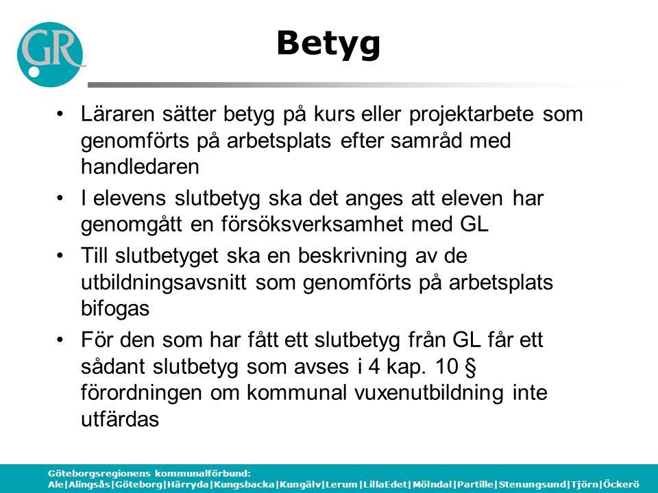 Göteborgsregionens kommunalförbund: Ale|Alingsås|Göteborg|Härryda|Kungsbacka|Kungälv|Lerum|LillaEdet|Mölndal|Partille|Stenungsund|Tjörn|Öckerö Betyg L