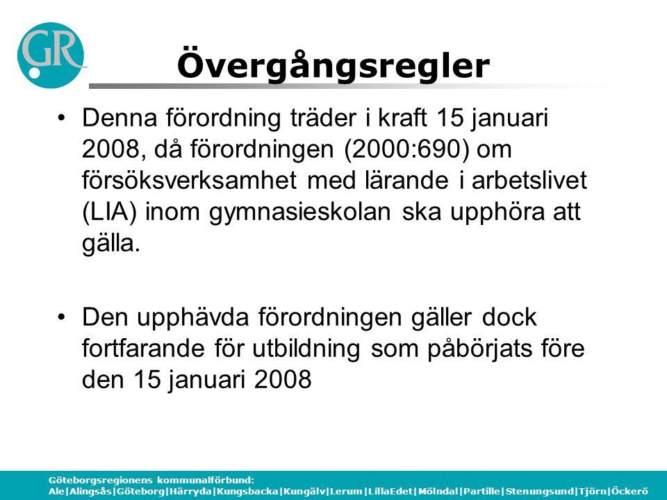 Göteborgsregionens kommunalförbund: Ale|Alingsås|Göteborg|Härryda|Kungsbacka|Kungälv|Lerum|LillaEdet|Mölndal|Partille|Stenungsund|Tjörn|Öckerö Övergån