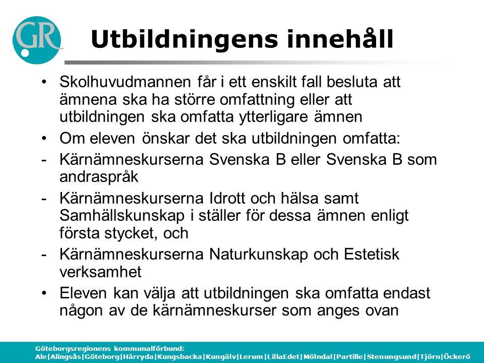 Göteborgsregionens kommunalförbund: Ale|Alingsås|Göteborg|Härryda|Kungsbacka|Kungälv|Lerum|LillaEdet|Mölndal|Partille|Stenungsund|Tjörn|Öckerö Utbildn