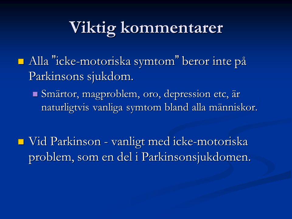 """Viktig kommentarer Alla """" icke-motoriska symtom """" beror inte på Parkinsons sjukdom. Alla """" icke-motoriska symtom """" beror inte på Parkinsons sjukdom. S"""