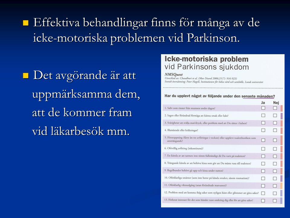 Effektiva behandlingar finns för många av de icke-motoriska problemen vid Parkinson. Effektiva behandlingar finns för många av de icke-motoriska probl