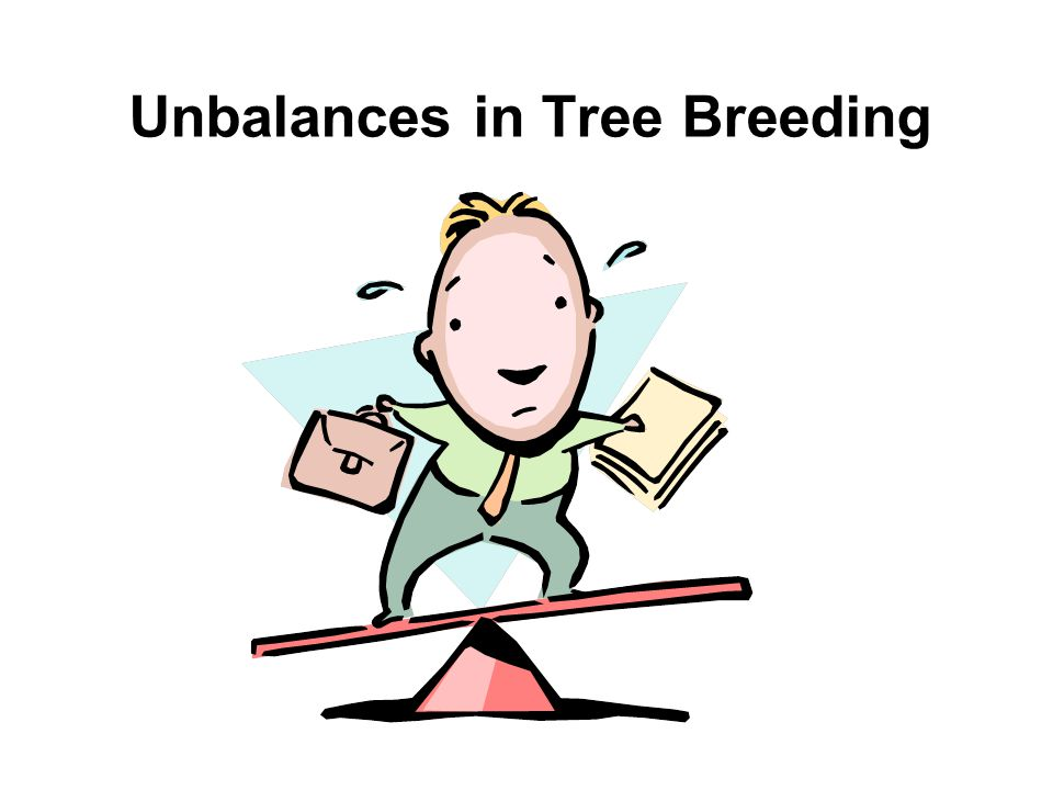 Unbalances in Tree Breeding