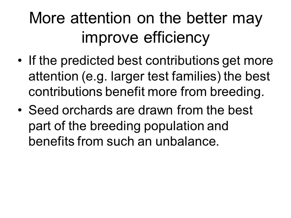 More attention on the better may improve efficiency If the predicted best contributions get more attention (e.g. larger test families) the best contri