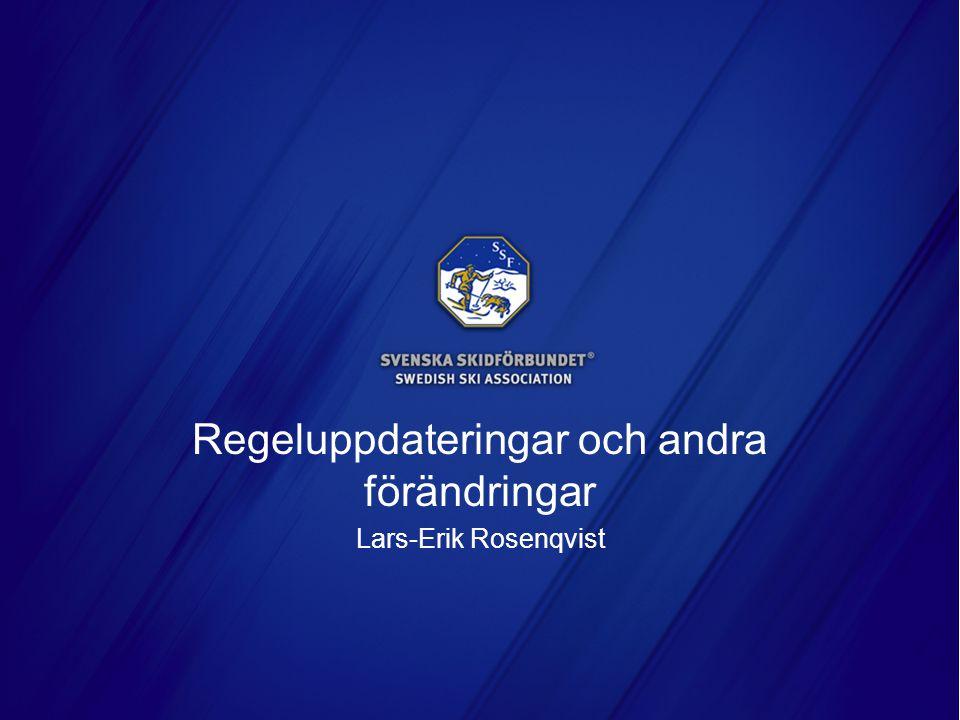 Regeluppdateringar och andra förändringar Lars-Erik Rosenqvist