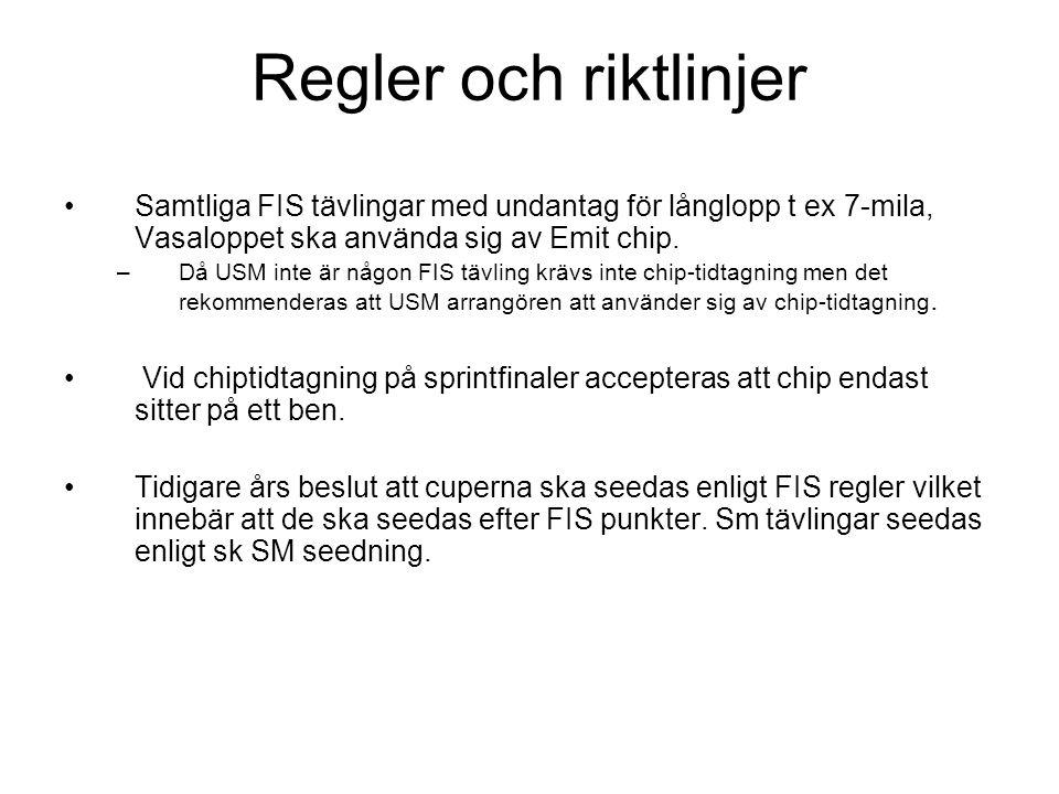Regler och riktlinjer Samtliga FIS tävlingar med undantag för långlopp t ex 7-mila, Vasaloppet ska använda sig av Emit chip.