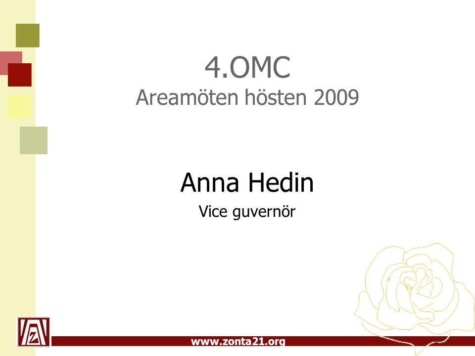 www.zonta21.org 4.OMC Areamöten hösten 2009 Anna Hedin Vice guvernör