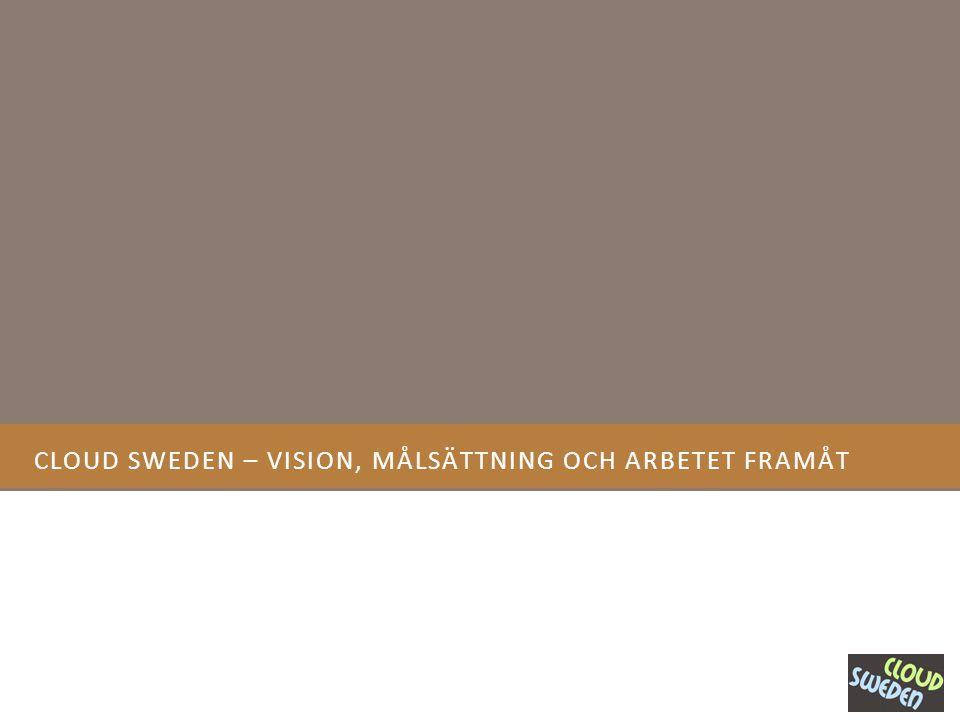 CLOUD SWEDEN – VISION, MÅLSÄTTNING OCH ARBETET FRAMÅT