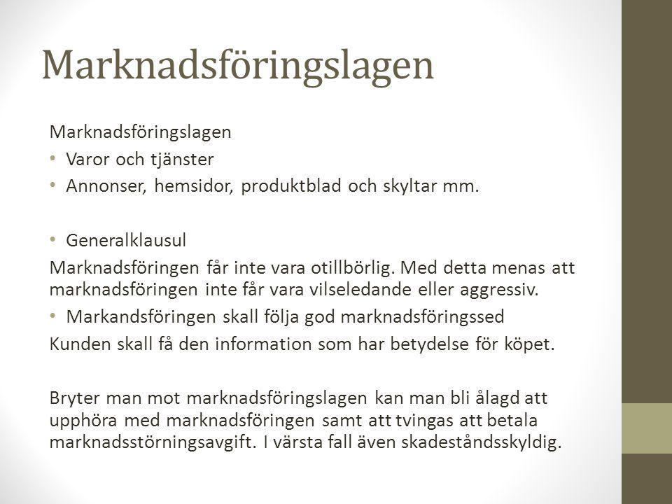 Marknadsföringslagen Varor och tjänster Annonser, hemsidor, produktblad och skyltar mm.