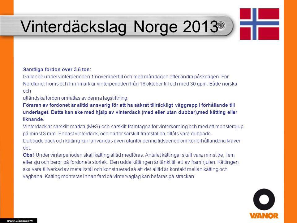 Vinterdäckslag Norge 2013 Samtliga fordon över 3.5 ton: Gällande under vinterperioden 1 november till och med måndagen efter andra påskdagen. För Nord