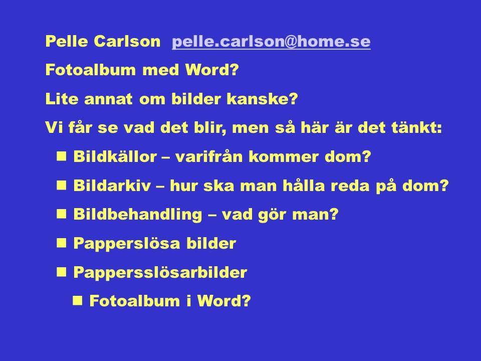 Pelle Carlson pelle.carlson@home.sepelle.carlson@home.se Fotoalbum med Word.