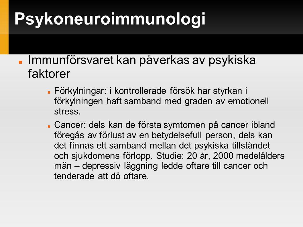 Psykoneuroimmunologi Immunförsvaret kan påverkas av psykiska faktorer Förkylningar: i kontrollerade försök har styrkan i förkylningen haft samband med