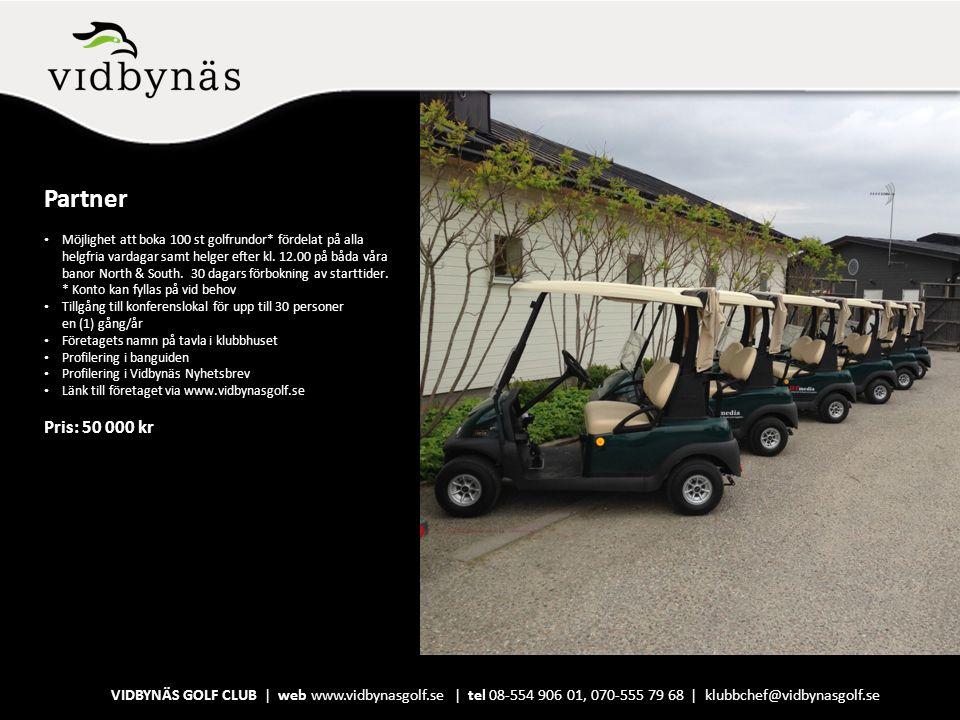 Partner Möjlighet att boka 100 st golfrundor* fördelat på alla helgfria vardagar samt helger efter kl. 12.00 på båda våra banor North & South. 30 daga