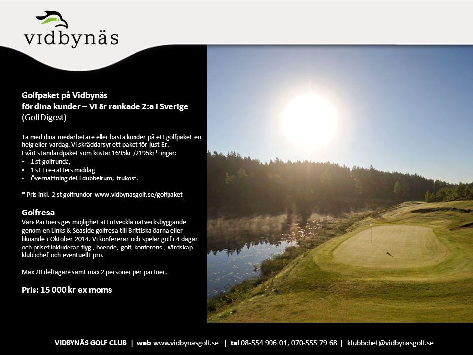 Golfpaket på Vidbynäs för dina kunder – Vi är rankade 2:a i Sverige (GolfDigest) Ta med dina medarbetare eller bästa kunder på ett golfpaket en helg e