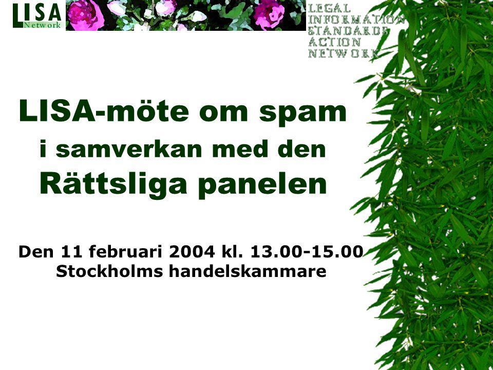 LISA-möte om spam i samverkan med den Rättsliga panelen Den 11 februari 2004 kl. 13.00-15.00 Stockholms handelskammare