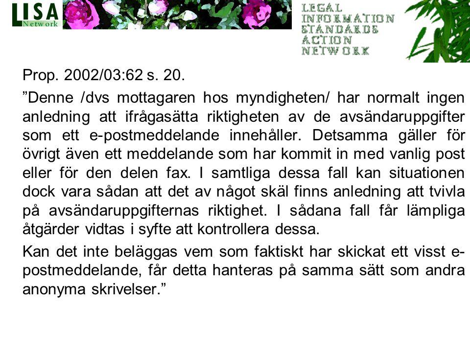 6 Prop. 2002/03:62 s. 20.