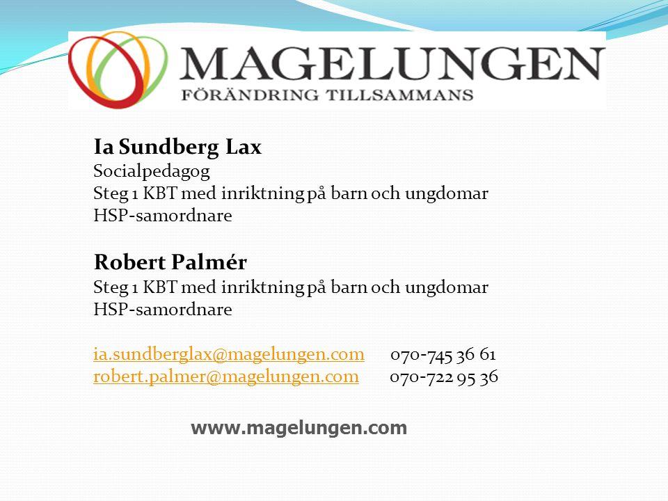 www.magelungen.com Ia Sundberg Lax Socialpedagog Steg 1 KBT med inriktning på barn och ungdomar HSP-samordnare Robert Palmér Steg 1 KBT med inriktning