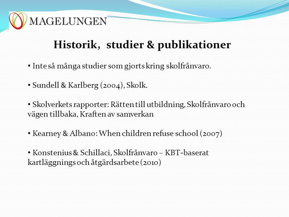 Historik, studier & publikationer Inte så många studier som gjorts kring skolfrånvaro. Sundell & Karlberg (2004), Skolk. Skolverkets rapporter: Rätten