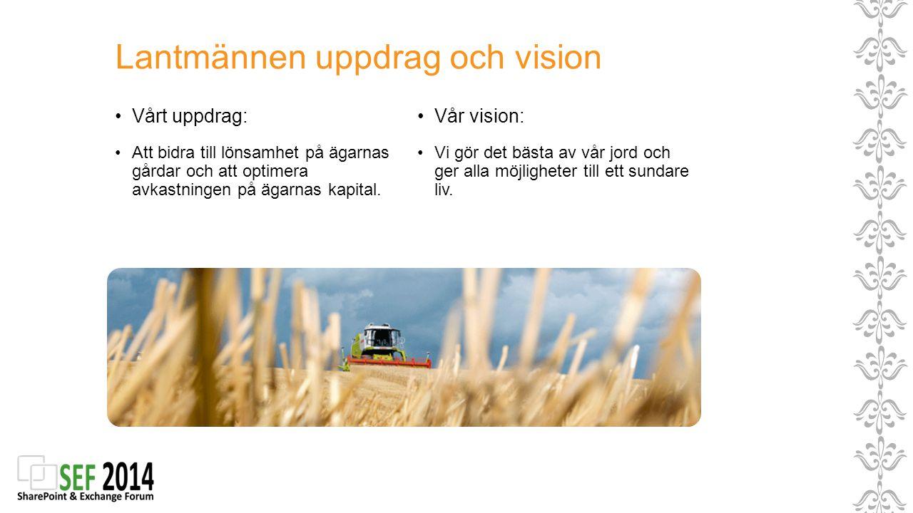 Att bidra till lönsamhet på ägarnas gårdar och att optimera avkastningen på ägarnas kapital. Vårt uppdrag: Vi gör det bästa av vår jord och ger alla m