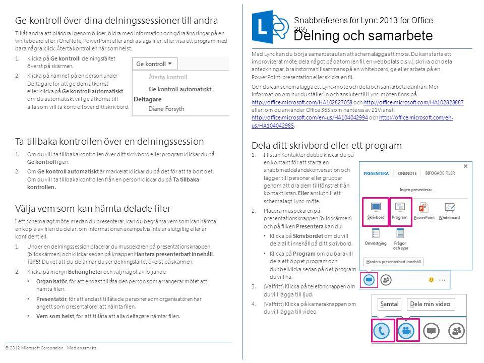 Snabbreferens för Lync 2013 för Office 365 © 2012 Microsoft Corporation.