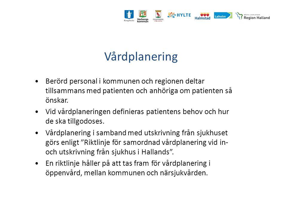 Vårdplanering Berörd personal i kommunen och regionen deltar tillsammans med patienten och anhöriga om patienten så önskar. Vid vårdplaneringen defini