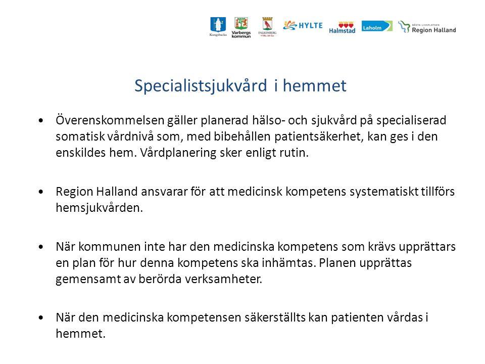 Specialistsjukvård i hemmet Överenskommelsen gäller planerad hälso- och sjukvård på specialiserad somatisk vårdnivå som, med bibehållen patientsäkerhet, kan ges i den enskildes hem.