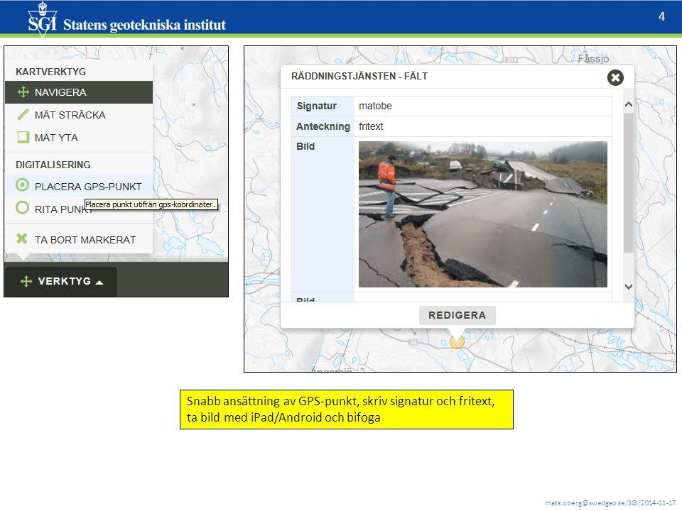 mats.oberg@swedgeo.se/SGI/2014-11-17 4 Snabb ansättning av GPS-punkt, skriv signatur och fritext, ta bild med iPad/Android och bifoga