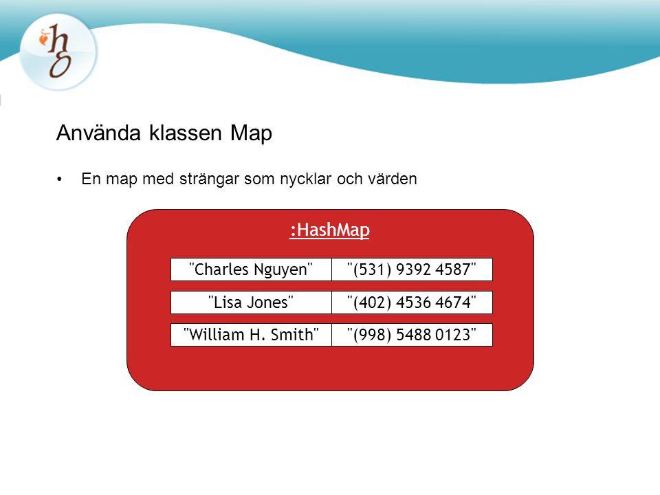Använda klassen Map En map med strängar som nycklar och värden