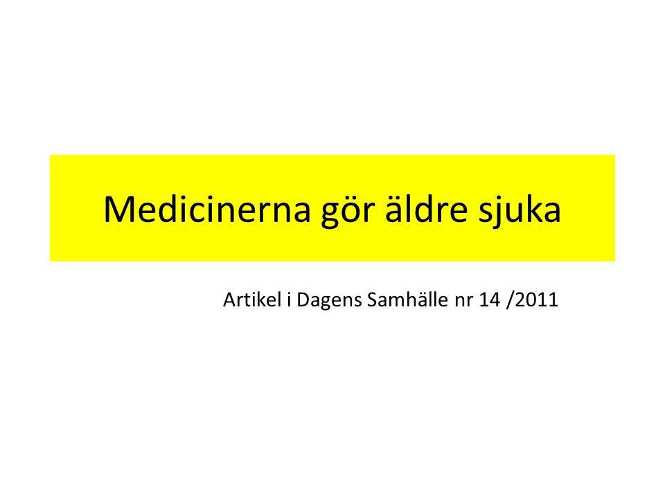 Medicinerna gör äldre sjuka Artikel i Dagens Samhälle nr 14 /2011