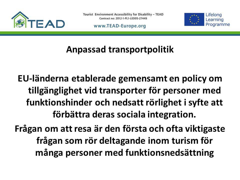 Anpassad transportpolitik EU-länderna etablerade gemensamt en policy om tillgänglighet vid transporter för personer med funktionshinder och nedsatt rö