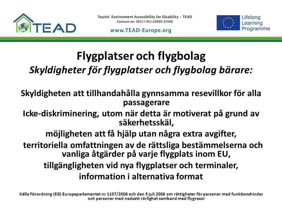 Flygplatser och flygbolag Skyldigheter för flygplatser och flygbolag bärare: Skyldigheten att tillhandahålla gynnsamma resevillkor för alla passagerar