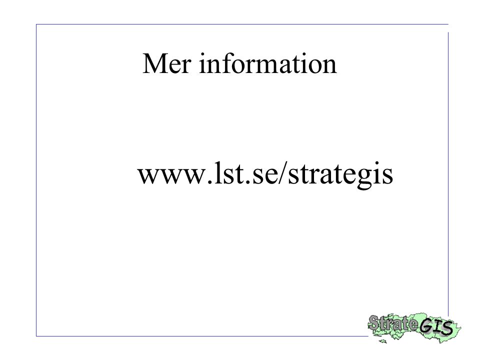 Mer information www.lst.se/strategis