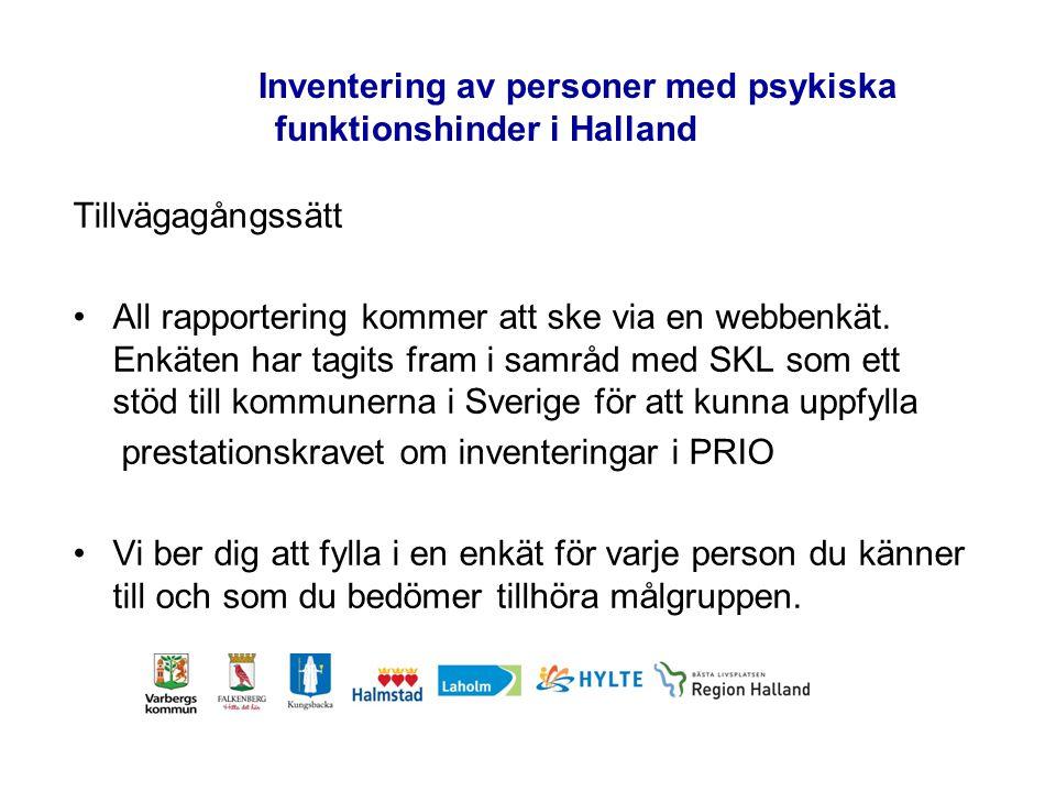 Inventering av personer med psykiska funktionshinder i Halland Tillvägagångssätt All rapportering kommer att ske via en webbenkät.