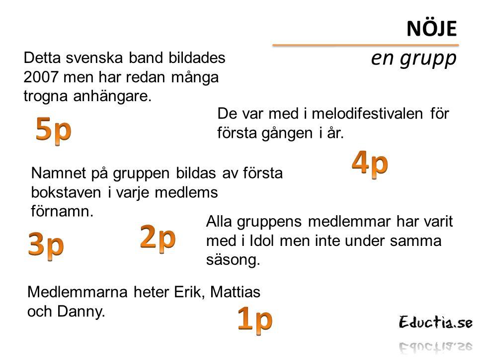 Detta svenska band bildades 2007 men har redan många trogna anhängare. De var med i melodifestivalen för första gången i år. Namnet på gruppen bildas