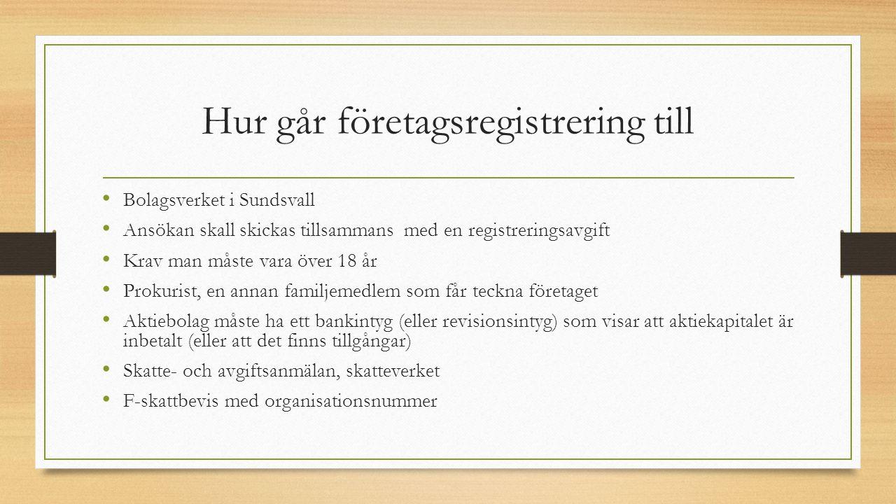 Hur går företagsregistrering till Bolagsverket i Sundsvall Ansökan skall skickas tillsammans med en registreringsavgift Krav man måste vara över 18 år