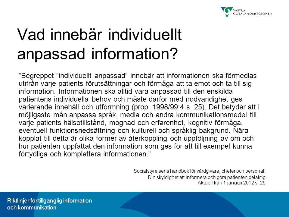 Riktlinjer för tillgänglig information och kommunikation Vad innebär individuellt anpassad information.