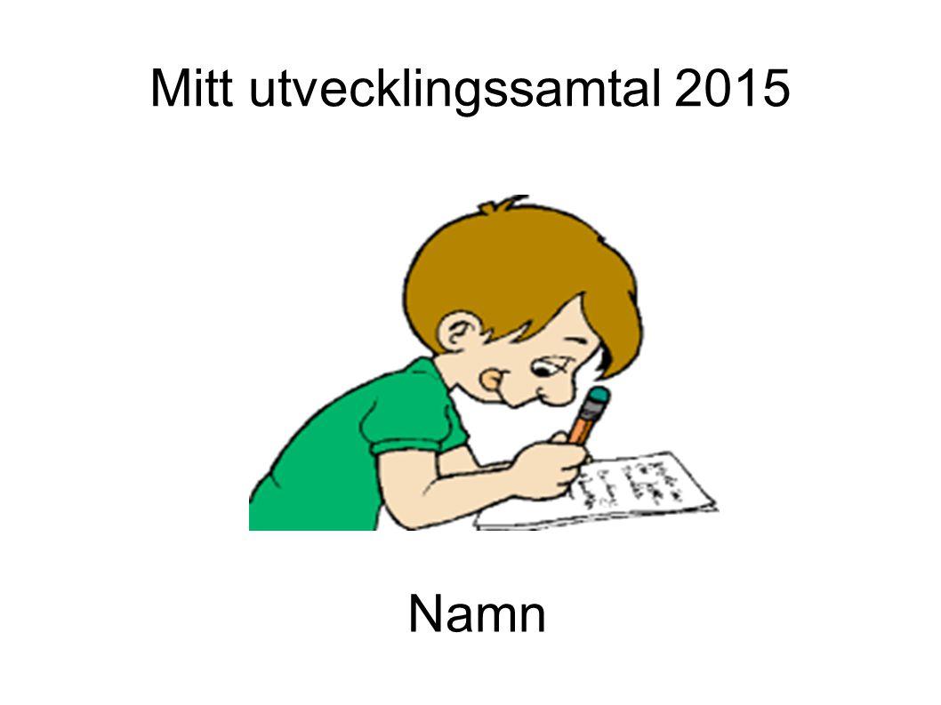 Mitt utvecklingssamtal 2015 Namn
